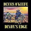 Dixson's Edge Audiobook by Dennis O'Keefe Narrated by John Bell