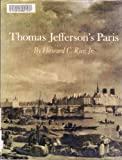 Thomas Jefferson's Paris, Howard C. Rice, 0691052328