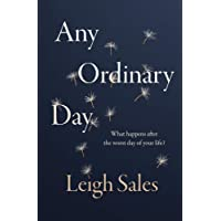 Any Ordinary Day: Blindsides, Resilience and What Happens After the Worst Day of Your Life
