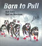 Born to Pull, Bob Cary, 0439220866