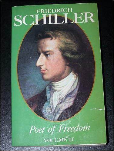 Book Friedrich Schiller: Poet of Freedom, Volume III by William Wertz
