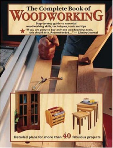 (The Complete Book Of Woodworking)