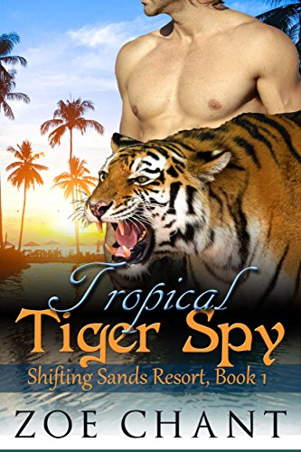 Tropical Tiger Spy: BBW Tiger Shifter Paranormal Romance (Shifting Sands Resort Book 1)