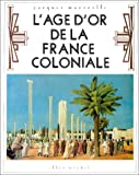 Image de L'âge d'or de la France coloniale (French Edition)