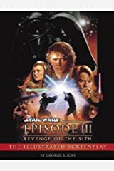 Revenge of the Sith: Illustrated Screenplay: Star Wars: Episode III (Star Wars - Legends) Kindle Edition