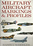 Military Aircraft Markings and Profiles, Wheeler, Barry C., 0831760028