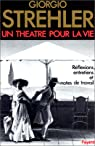 Un théâtre pour la vie par Strehler