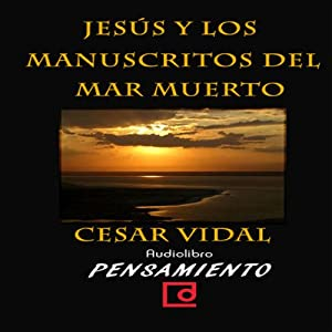 Jesús y los manuscritos del mar muerto [Jesus and the Dead Sea Scrolls] Audiobook