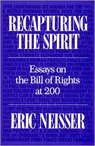 recapturing the spirit essays on the bill of rights at  eric