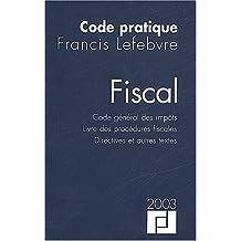 Code fiscal 2003 : Code général des impôts, livre des procédures fiscales, directives et autres textes