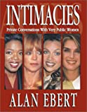 img - for Intimacies: Private Conversations With Very Public Women book / textbook / text book