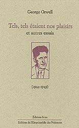 Tels, tels étaient nos plaisirs et autres essais (1944-1949)