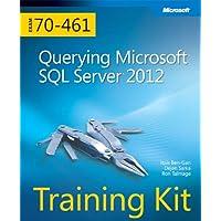 Training Kit (Exam 70-461) Querying Microsoft SQL Server 2012 (MCSA)