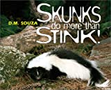 Skunks Do More Than Stink!, Dorothy M. Souza, 0761325034