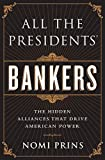 img - for All the Presidents' Bankers: The Hidden Alliances that Drive American Power by Nomi Prins (2015-03-24) book / textbook / text book