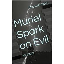 Muriel Spark on Evil: An Essay
