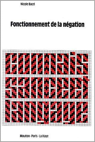 Lire un Fonctionnement de la négation : étude psycholinguistique d'un problème d'énonciation epub, pdf