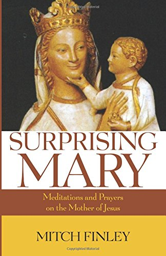 Surprising Mary: Meditations and Prayers on the Mother of Jesus PDF