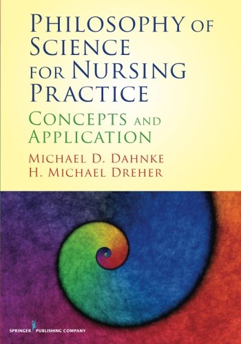 Philosophy of Science for Nursing Practice: Concepts and Application by Brand: Springer Publishing Company