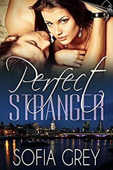 Perfect Stranger (Perfect Series Book 1) by [Grey, Sofia]