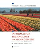 Information Technology for Management: Transforming Business in the Digital Economy, Third Edition