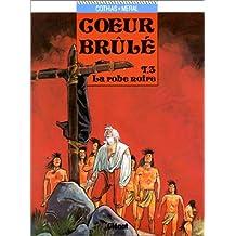 COEUR-BRULÉ T03 : LA ROBE NOIRE