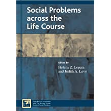 Social Problems across the Life Course (Understanding Social Problems: An SSSP Presidential Series)
