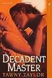 Decadent Master (Masters of Desire, Book 2)