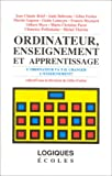 img - for Ordinateur, enseignement et apprentissage: L'ordinateur va-t-il changer l'enseignement? (Logiques/Ecoles) (French Edition) book / textbook / text book