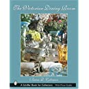 The Victorian Dining Room (Schiffer Book for Collectors)