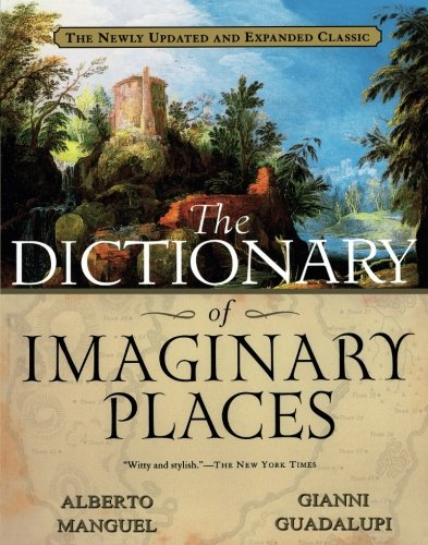 The Dictionary of Imaginary Places: The Newly Updated and Expanded Classic PDF