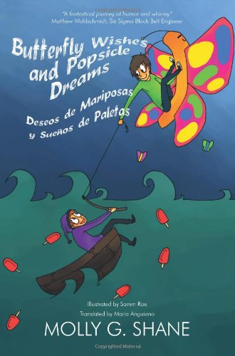 Butterfly Wishes and Popsicle Dreams   Deseos de Mariposas y Sueños de Paletas: A Collection of Children's Silly Poems  Una Colección de poemas raros para niños pdf