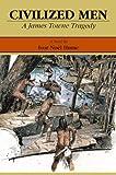 Civilized Men, Ivor Hume, 0875171311