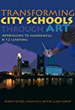 Transforming City Schools Through Art : Approaches to Meaningful K-12 Learning, Karen Hutzel, Flavia M.C. Bastos, Kimberly J. Cosier, 0807752932