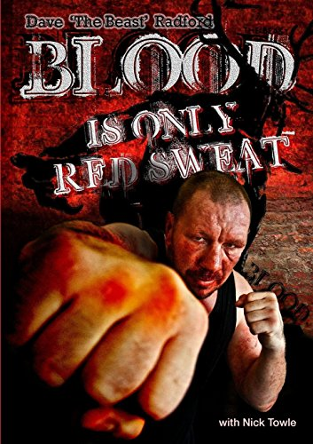 B.o.o.k Blood is only Red Sweat: Dave 'The Beast' Radford Z.I.P