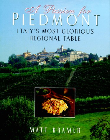 A Passion for Piedmont: Italy's Most Glorious Regional Table by Brand: Cookbooks