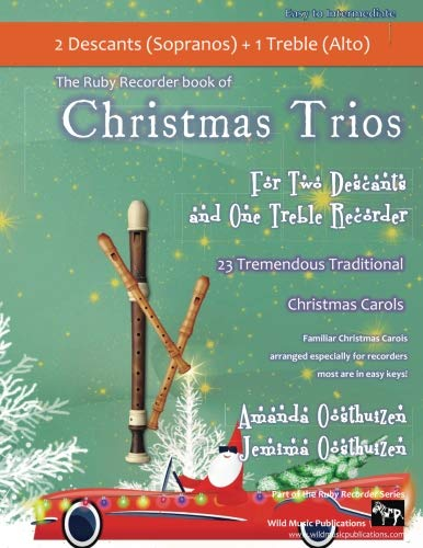 - Christmas Trios for Two Descant (Soprano) and One Treble (Alto) Recorder: 23 Traditional Christmas Carols arranged especially for three Recorders - easy to intermediate standard. All are in easy keys.