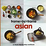 img - for Asian a Visual Step-By-Step Cookbook (Frame by Frame) by Parragon (1-Jul-2010) Hardcover book / textbook / text book