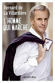 L'homme qui marche, La Villardière, Bernard de
