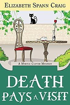 Death Pays a Visit (Myrtle Clover Mysteries Book 7) by [Craig, Elizabeth Spann]