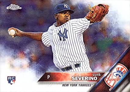 Amazoncom 2016 Topps Chrome Baseball 33 Luis Severino Rookie Card
