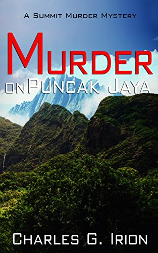 Murder on Puncak Jaya: A Summit Murder Mystery