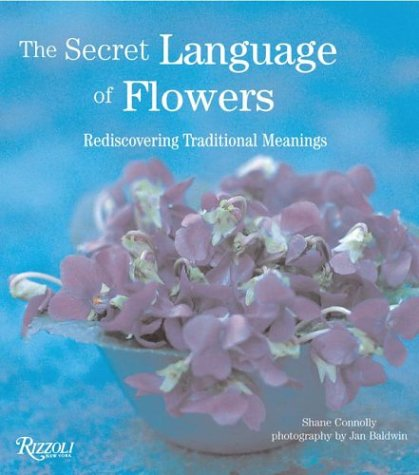 The Secret Language of Flowers: Rediscovering Traditional Meanings by Rizzoli