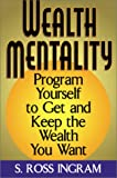 img - for Wealth Mentality: Program Yourself to Get and Keep the Wealth You Want book / textbook / text book