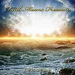 Faith Means Freedom | Ernest Holmes