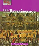 Life During the Renaissance, Patricia D. Netzley, 1560063750