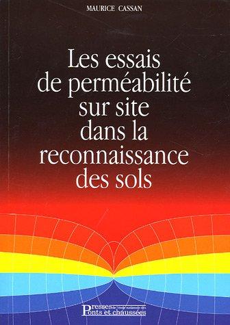 Les essais de perméabilité sur site dans la reconnaissance des sols Broché – 5 mai 2005 Maurice Cassan 2859783962 Bâtiment Economie d' entreprise
