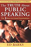 The Truth about Public Speaking, Ed Barks, 0974253855