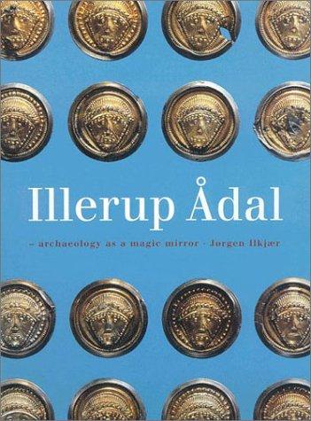 Illerup Adal: Archaeology as a Magic Mirro (JUTLAND ARCH SOCIETY)