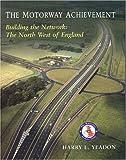 The Motorway Achievement, Harry L. Yeadon, 1860773524
